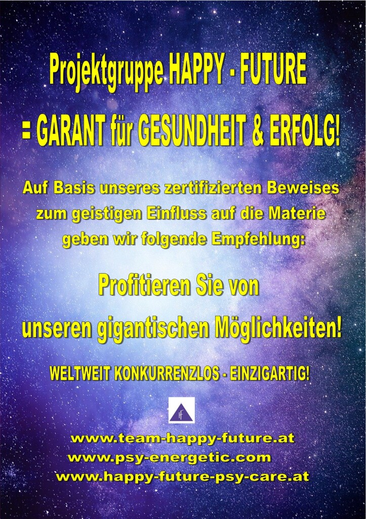 Projektgruppe HAPPY-FUTURE = Garant für Gesundheit & Erfolg HAPPY-FUTURE-BLOG NEWS Spirit-Wellness
